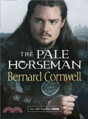The Warrior Chronicles (2) ― The Pale Horseman (TV Tie-In Edition)