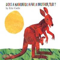 Does a kangaroo have a mother, too? /