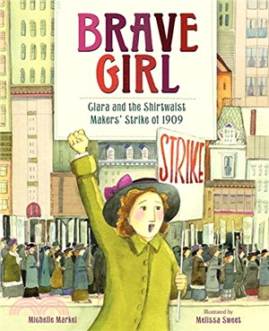 Brave Girl ─ Clara and the Shirtwaist Makers' Strike of 1909