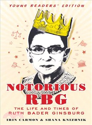 Notorious RBG Young Readers' Edition ─ The Life and Times of Ruth Bader Ginsburg