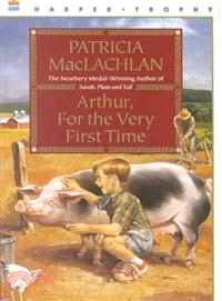 Arthur, For The Very First Time  : Winner Of The Newbery Medal For Sarah, Plain And Tall
