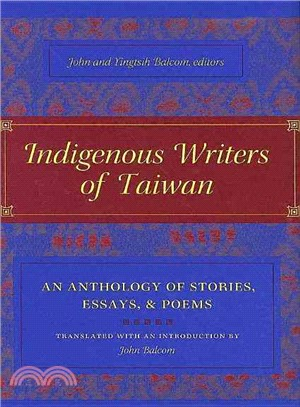 Indigenous Writers Of Taiwan ― An Anthology Of Stories, Essays, And Poems