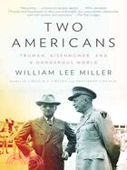 Two Americans—Truman, Eisenhower and a Dangerous World