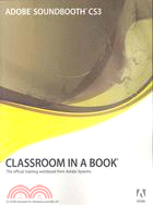 Adobe Soundbooth CS3: Classroom in a Book : The Official Training Workbook from Adobe Systems for Windows and Mac OS