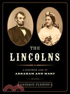 The Lincolns  : a scrapbook look at Abraham and Mary