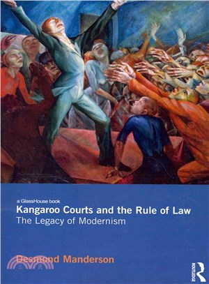 Kangaroo Courts and the Rule of Law ― The Legacy of Modernism