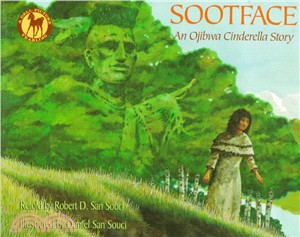 Sootface :  an Ojibwa Cinderella story /