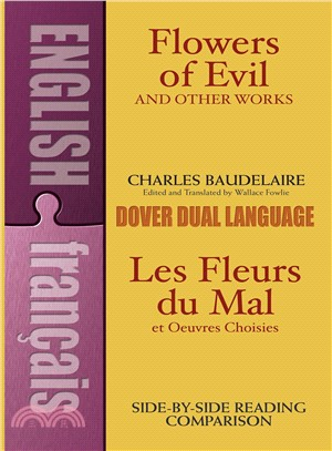 Flowers of Evil and Other Works/Les Fleurs Du Mal Et Oeuvres Choisies: A Dual-Language Book