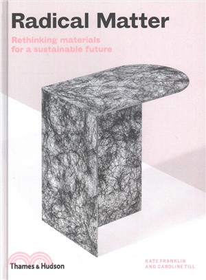 Radical matter:rethinking materials for a sustainable future