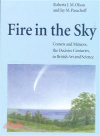Fire in the Sky:Comets and Meteors, the Decisive Centuries, in British Art and Science