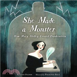 She Made a Monster ― How Mary Shelley Created Frankenstein
