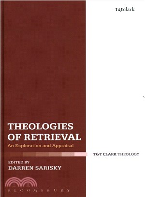 Theologies of Retrieval ─ An Exploration and Appraisal