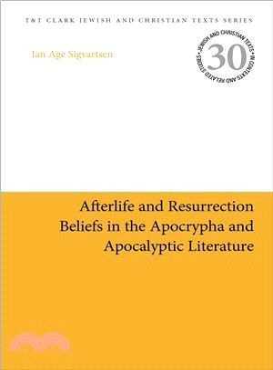 Afterlife and Resurrection Beliefs in the Apocrypha and Apocalyptic Literature