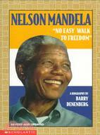 "Nelson Mandela  : ""no easy walk to freedom"":a biography"