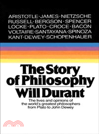 The Story of Philosophy ─ The Lives and Opinions of the Greater Philosophers