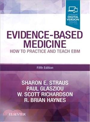 Evidence-based medicine : how to practice and teach EBM