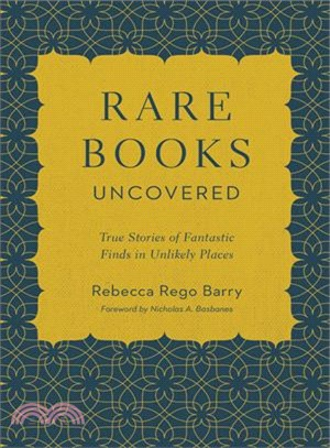 Rare Books Uncovered ─ True Stories of Fantastic Finds in Unlikely Places