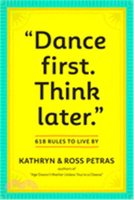 Dance First--Think Later