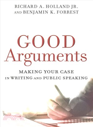 Good Arguments ─ Making Your Case in Writing and Public Speaking