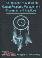 The Influence of Culture on Human Resource Processes and Practices