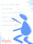 Reclaiming caring in teaching and teacher education /