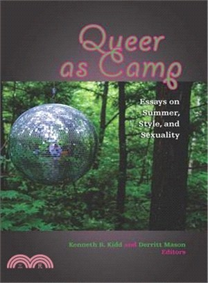 Queer As Camp ― Essays on Summer, Style, and Sexuality