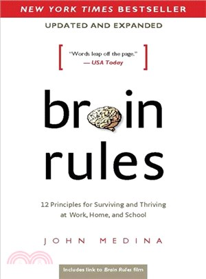 Brain Rules ─ 12 Principles for Surviving and Thriving at Work, Home, and School