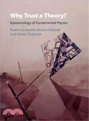 Why Trust a Theory? ― Epistemology of Fundamental Physics
