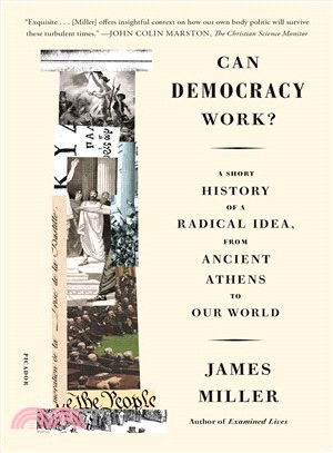 Can Democracy Work? ― A Short History of a Radical Idea, from Ancient Athens to Our World