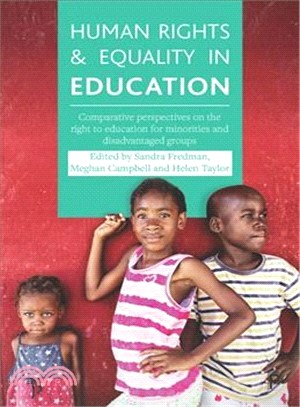 Human rights and equality in education :  comparative perspectives on the right to education for minorities and disadvantaged groups /