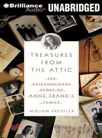 Treasures from the Attic ─ The Extraordinary Story of Anne Frank's Family