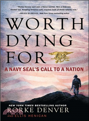 Worth Dying for ─ A Navy Seal's Call to a Nation