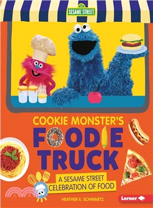 Cookie Monster's Foodie Truck ― A Sesame Street Celebration of Food