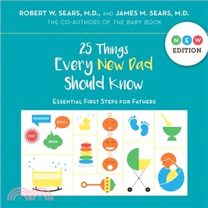 25 Things Every New Dad Should Know ─ Essential First Steps for Fathers