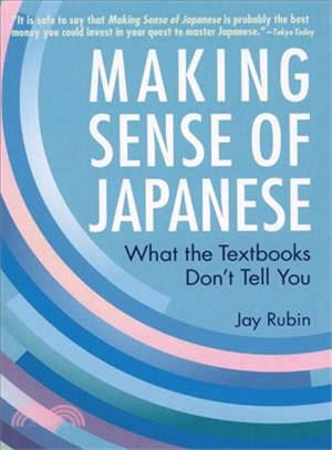 Making Sense of Japanese—What the Textbooks Don't Tell You
