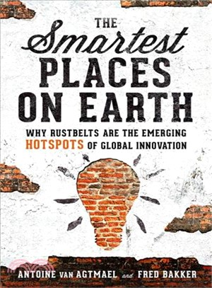 The Smartest Places on Earth ─ Why Rustbelts Are the Emerging Hotspots of Global Innovation