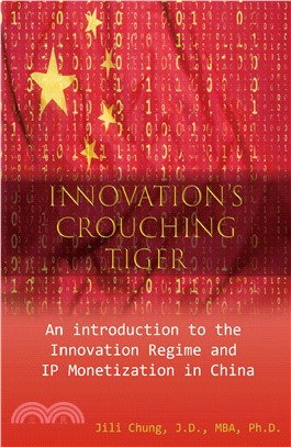 Innovation's Crouching Tiger: An Introduction to the Innovation Regime and IP Monetization in China