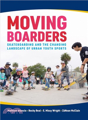 Moving Boarders ― Skateboarding and the Changing Landscape of Urban Youth Sports