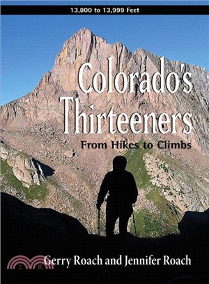 Colorado's Thirteeners ― From Hikes to Climbs