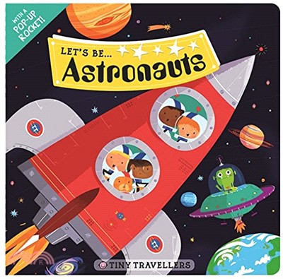 Tiny Traveler: Let's Be... Astronauts (with a POP-UP Rocket!)(英國版)
