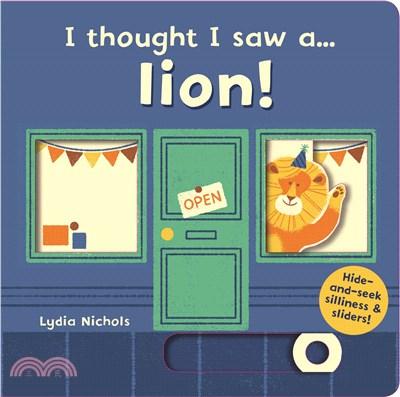 I thought I saw a... lion! (硬頁操作書)