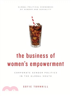 The Business of Women's Empowerment ― Corporate Gender Politics in the Global South