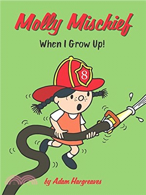 Molly Mischief: When I Grow Up! (Molly Mischief 3)