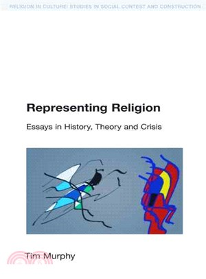 Representing Religion: Essays in History, Theory and Crisis