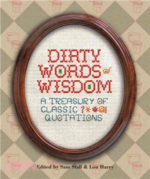 Dirty Words of Wisdom—Treasury of Classic Quotations