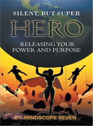 Silent, but Superhero ― Releasing Your Power and Purpose