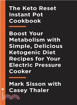 The keto reset instant pot cookbook : reboot your metabolism with simple, delicious ketogenic diet recipes for your electric pressure cooker