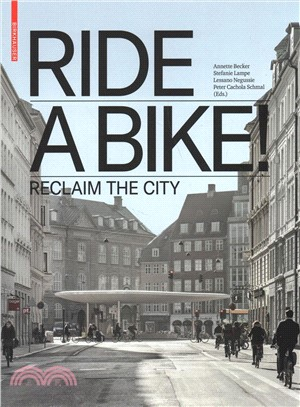 Ride a bike! :  reclaim the city /