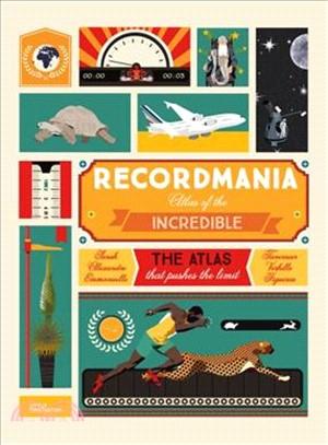 Recordmania ― Atlas of the Incredible