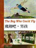 飛翔吧,男孩The Boy Who Could Fly   拾書所